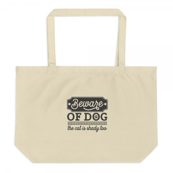 Beware of dog - the cat is shady too - Organic tote bag