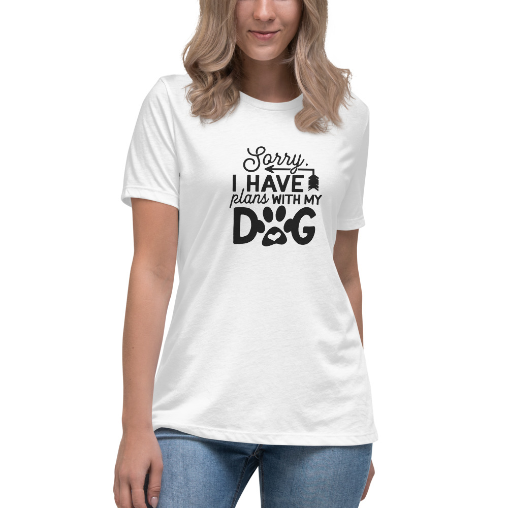 Women's Sorry I have plans with my dog - T-Shirt